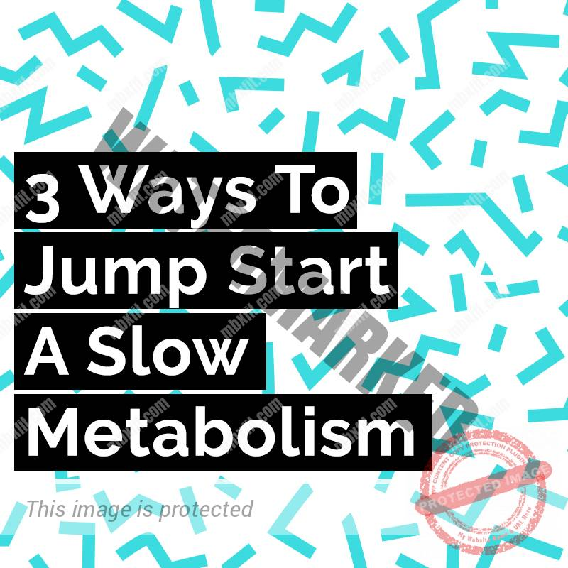 Jump start a slow metabolism