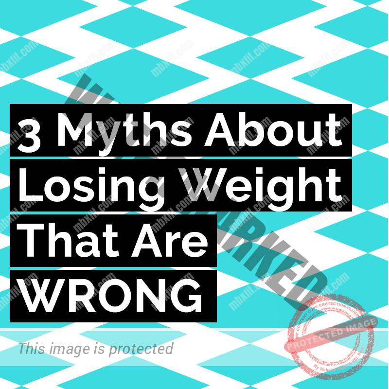 three myths about losing weight that are wrong